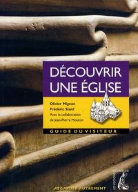Olivier Mignon et Frédéric Siard - Découvrir une église - Guide du visiteur.