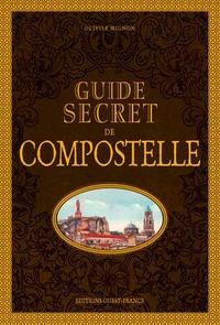 Olivier Mignon - Guide secret de Compostelle.
