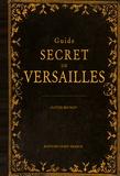 Olivier Mignon - Guide secret de Versailles.