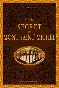 Olivier Mignon - Guide secret du Mont Saint-Michel.