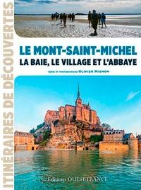 Olivier Mignon - Le Mont-Saint-Michel - La baie, le village et l'abbaye.