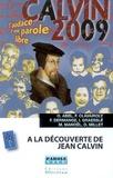 Olivier Millet et Olivier Abel - A la découverte de Jean Calvin.