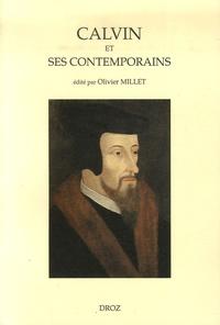 Olivier Millet - Calvin et ses contemporains.
