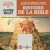 Olivier Millet - Histoire de la Bible. Un cours particulier de Olivier Millet.