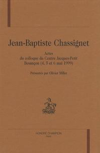 Olivier Millet - Jean-Baptiste Chassignet - Actes du colloque du Centre Jacques-Petit, Besançon (4, 5 et 6 mai 1999).
