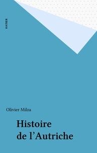 Olivier Milza - Histoire de l'Autriche.