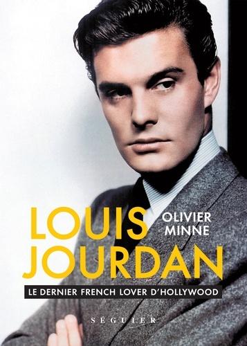 Louis Jourdan. Le dernier french lover d'hollywood