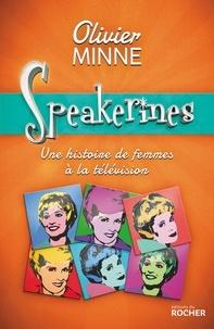 Speakerines- Une histoire de femmes à la télévision - Olivier Minne |