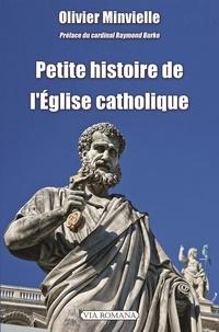Olivier Minvielle - Petite histoire de l'Eglise catholique.