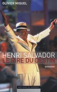 Olivier Miquel - Henri Salvador - Le rire du destin.