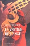 Olivier Miquel - Le vertige de l'ange.