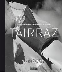 Joseph, Georges I, Georges II et Pierre Tairraz - Les Alpes de père en fils.pdf