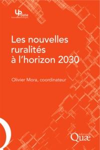 Olivier Mora - Les nouvelles ruralités à l'horizon 2030 - Des relations villes-campagnes en émergence ?.