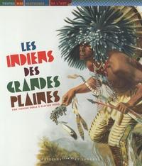 Olivier Morel et Marine Degli - Les Indiens des Grandes Plaines.