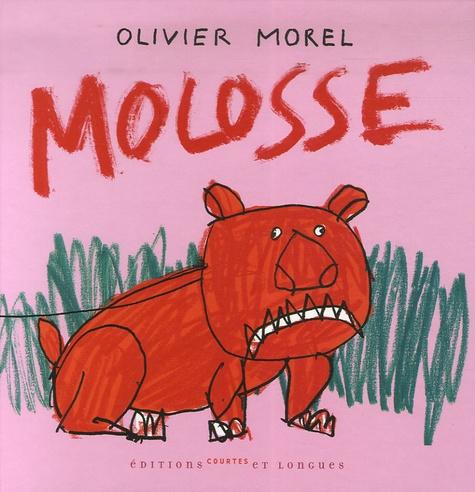 Olivier Morel - Molosse.