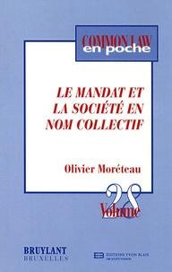Olivier Moréteau - Le mandat et la société en nom collectif.