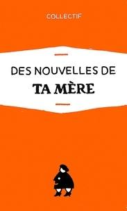 Olivier Morin et Sarah Berthiaume - Des nouvelles de Ta Mère.