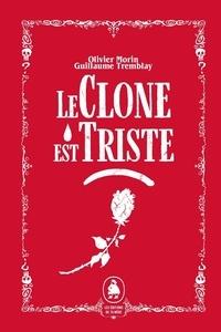 Olivier Morin et Guillaume Tremblay - Le clone est triste.