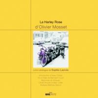 Olivier Mosset et Bernard Cousin - La Harley Rose d'Olivier Mosset - Livre catalogue de Sophie Lacroix.