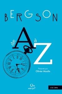 Olivier Moulin - Bergson de A à Z.