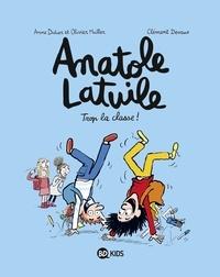 Clément Devaux et Olivier Muller - Anatole Latuile, Tome 11 - Trop la classe !.
