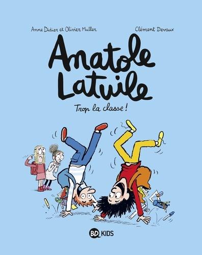 Anatole Latuile, Tome 11. Trop la classe !