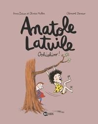 Téléchargement de livres d'Amazon à iPad Anatole Latuile - Tome 2 -  Oohiohioo ! en francais ePub RTF par Olivier Muller, Clément Devaux, Anne Didier, Anne Didier