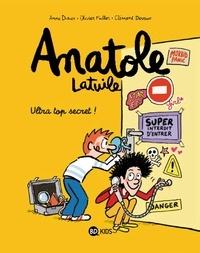 Olivier Muller et Anne Didier - Anatole Latuile Tome 5 : Ultra top secret !.