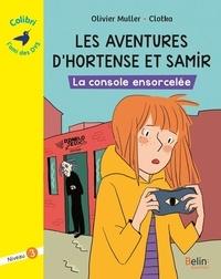 Olivier Muller et  Clotka - Les aventures d'Hortense et Samir  : La console ensorcelée - Niveau 3.