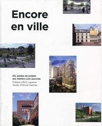 Olivier Namias - Encore en ville - Dix années de projets aux Ateliers Lion associés.