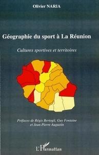 Olivier Naria - Géographie du sport à La Réunion - Cultures sportives et territoires.