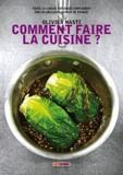 Olivier Nasti - Comment faire la cuisine ? - Toute la cuisine expliquée simplement par un meilleur ouvrier de France.