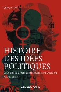 Olivier Nay - Histoire des idées politiques - 3e éd. - 2500 ans de débats et controverses en Occident.