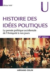 Olivier Nay - Histoire des idées politiques - La pensée politique occidentale de l'Antiquité à nos jours.
