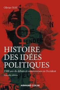 Olivier Nay - Histoire des idées politiques - 2 500 ans de débats et controverses en Occident.