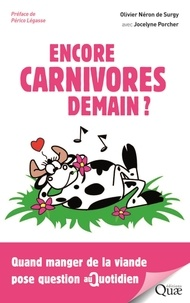 Olivier Néron de Surgy - Encore carnivores demain ? - Quand manger de la viande pose question au quotidien.