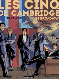 Olivier Neuray et Valérie Lemaire - Les cinq de Cambridge Tome 2 : 54 Broadway.