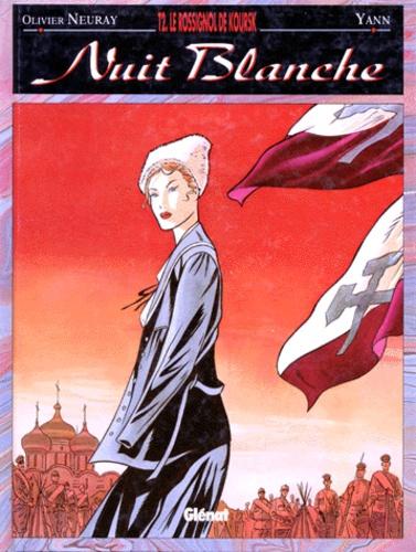 Olivier Neuray et  Yann - Nuit Blanche Tome 2 : Le rossignol de Koursk.