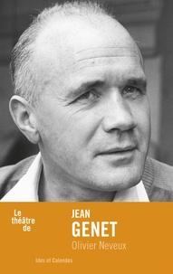 Olivier Neveux - Jean Genet.