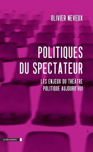 Politiques du spectateur. Les enjeux du théâtre politique aujourd'hui