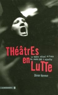 Livres en ligne gratuits, aucun téléchargement Théâtres en lutte  - Le théâtre militant en France des années 1960 à aujourd'hui en francais PDF FB2 CHM par Olivier Neveux