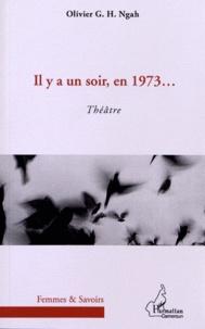 Olivier Ngah - Il y a un soir, en 1973....