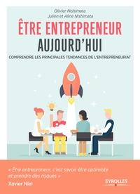 Olivier Nishimata et Julien Nishimata - Etre entrepreneur aujourd'hui - Comprendre les principales tendances de l'entrepreneuriat.