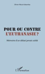 Deedr.fr Pour ou contre l'euthanasie ? - Mémoire d'un débat jamais soldé Image
