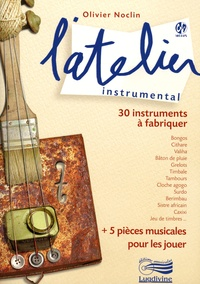 Olivier Noclin - L'atelier instrumental. 1 CD audio