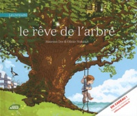 Olivier Nomblot et Maureen Dor - Le rêve de l'arbre.