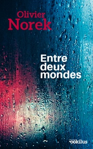 Télécharger un livre en ligne Entre deux mondes (Litterature Francaise)
