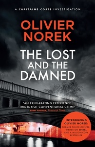 Olivier Norek et Nick Caistor - The Lost and the Damned.