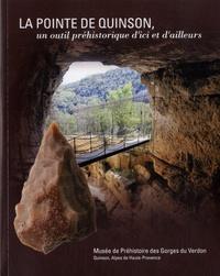 Olivier Notter et Claire Gaillard - La pointe de Quinson, un outil préhistorique d'ici et d'ailleurs.