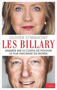Olivier O'Mahony - Les Billary - Enquête sur le couple de pouvoir le plus fascinant du monde.
